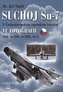 Suchoj Su-7 v Československém vojenském letectvu ve fotografii