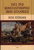 1453: Pád Konstantinopole - zrod Istanbulu