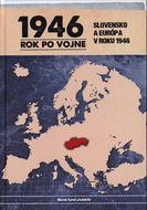 1946 - rok po vojne: Slovensko a Európa v roku 1946