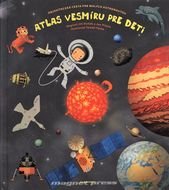 Atlas vesmíru pre deti - Objaviteľská cesta pre malých astronautov