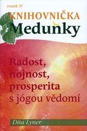 Knihovnička meduňky 37 - Radost, hojnost, prosperita s jógou vědomí