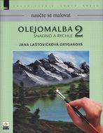 Naučte se malovat: Olejomalba 2: Snadno a rychle