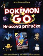 Pokémon Go - Nezávislá a neoficiálna hráčova príručka