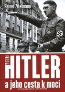 Adolf Hitler a jeho cesta k moci