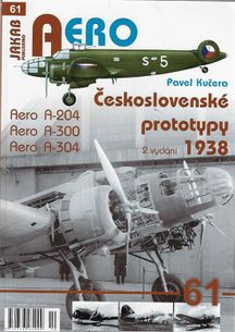 AERO 61: Československé prototypy 1938 Aero A-204,A-300,A-304