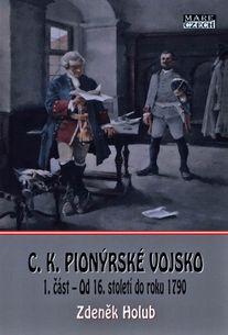 C.K. Pionýrské vojsko: 1. část – Od 16. století do roku 1790