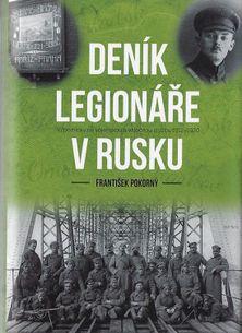 Deník legionáře v Rusku - Vzpomínky na vojenskou a válečnou službu 1912–1920