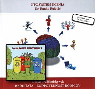 IQ dieťaťa – zodpovednosť rodičov (I. časť: Predškolský vek) + CD - Čo ak nebudem potrebný?