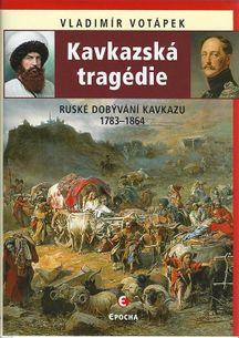 Kavkazská tragédie - Ruské dobývání Kavkazu