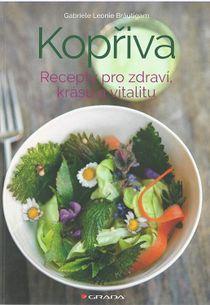 Kopřiva - Recepty pro zdraví, krásu a vitalitu
