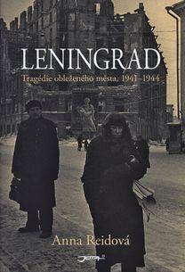 Leningrad. Tragédie obleženého města, 1941-1944
