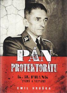 Pán protektorátu - K. H. Frank známy a neznámý