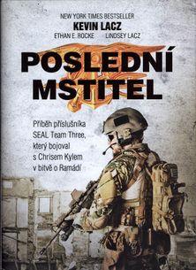 Poslední mstitel: Příběh příslušníka Seal Team Three, který bojoval s Chrisem Kylem V bitvě o Ramádí
