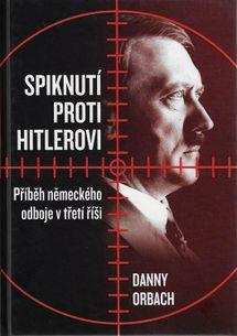 Spiknutí proti Hitlerovi - Příběh německého odboje v třetí říše
