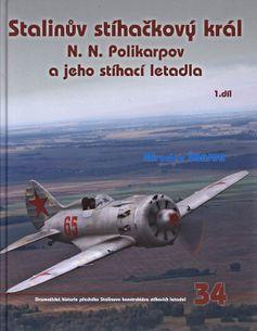 Stalinův stíhačkový král N.N. Polikarpov a jeho stíhací letka (1. díl)