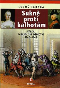 Sukně proti kalhotám - Válka o Rakouské dědictví 1740-1748