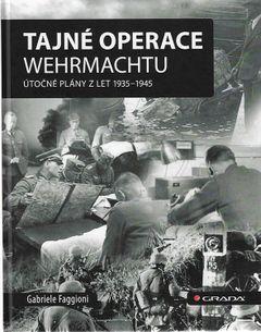 Tajné operace Wehrmachtu - Útočné plány z let 1935-1945