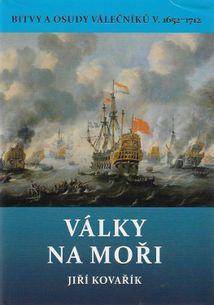 Války na moři - Bitvy a osudy válečníků V. 1652-1712