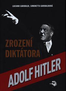 Adolf Hitler - Zrození diktátora
